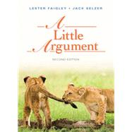 A Little Argument by Faigley, Lester; Selzer, Jack, 9780321852762