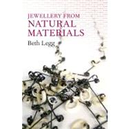 Jewellery from Natural Materials by Legg, 9780713682762