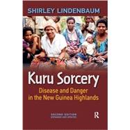 Kuru Sorcery: Disease and Danger In the New Guinea Highlands by Lindenbaum, Shirley, 9781612052762