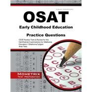 Osat Early Childhood Education Practice Questions by Ceoe Exam Secrets Test Prep, 9781630942762