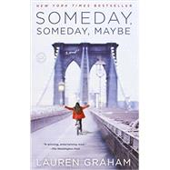 Someday, Someday, Maybe by GRAHAM, LAUREN, 9780345532763
