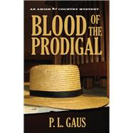 Blood of the Prodigal by Gaus, Paul L., 9780821412763