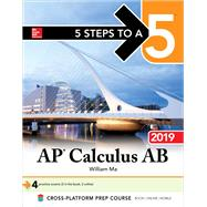 5 Steps to a 5: AP Calculus AB 2019 by Ma, William, 9781260122763