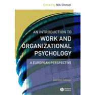 An Introduction to Work and Organizational Psychology: An European Perspective, 2nd Edition by Editor:  Nik Chmiel (Queen's University, Belfast ), 9781405132763