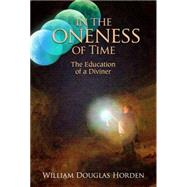 In the Oneness of Time by Horden, William Douglas, 9781936012763