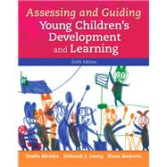 Assessing and Guiding Young Children's Development and Learning by McAfee, Oralie; Leong, Deborah J.; Bodrova, Elena, 9780133802764