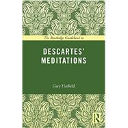 The Routledge Guidebook to Descartes' Meditations by Hatfield; Gary, 9780415672764