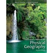 Laboratory Manual for Physical Geography, 2nd Edition by Alan H. Strahler (Boston Univ.); Mark Potosnak, 9780470952764