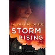 Storm Rising A Mystery by Schofield, Douglas, 9781250072764