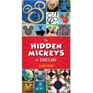 The Hidden Mickeys of Disneyland by Scollon, Bill, 9781484712764
