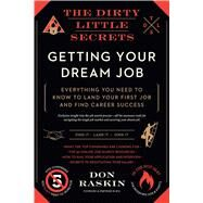 The Dirty Little Secrets of Getting Your Dream Job by Raskin, Don, 9781942872764