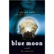 Blue Moon The Immortals by Noël, Alyson, 9780312532765
