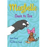 Maybelle Goes to Tea by Speck, Katie; Rátz de Tagyos, Paul, 9781250062765