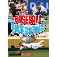 Baseball Superstars 2016 by Kelley, K.C., 9781338032765