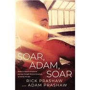 Soar, Adam, Soar by Prashaw, Rick, 9781459742765