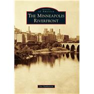 The Minneapolis Riverfront by Nathanson, Iric, 9781467112765