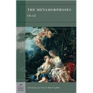The Metamorphoses (Barnes & Noble Classics Series) by Unknown, 9781593082765