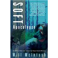 Soft Apocalypse by McIntosh, Will, 9781597802765