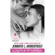 Forever With You by Armentrout, Jennifer L., 9780062362766