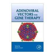Adenoviral Vectors for Gene Therapy by Curiel, David T., 9780128002766