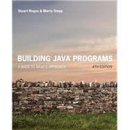 Building Java Programs A Back to Basics Approach by Reges, Stuart; Stepp, Marty, 9780134322766