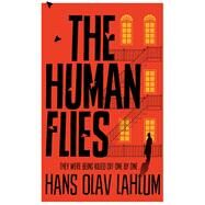 The Human Flies by Lahlum, Hans Olav; Dickson, Kari, 9781447232766