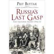Russia's Last Gasp The Eastern Front 191617 9781472812766N