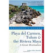 Explorer's Guide Playa Del Carmen, Tulum & the Riviera Maya by Hinsdale, Joshua Eden, 9781581572766