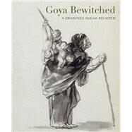 Goya by Wilson-Bareau, Juliet; Buck, Stephanie; Edmondson, Kate (CON); McDonald, Mark (CON); Payne, Edward (CON), 9781907372766