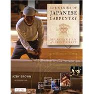 The Genius of Japanese Carpentry: Secrets of an Ancient Craft by Brown, Azby, 9784805312766
