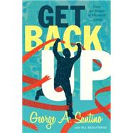 Get Back Up by Santino, George, 9781626342767