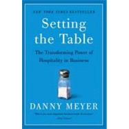 Setting the Table by Meyer, Danny, 9780060742768