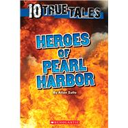Heroes of Pearl Harbor (Ten True Tales) by Zullo, Allan, 9780545872768
