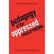 Pedagogy of the Oppressed 30th Anniversary Edition by Freire, Paulo, 9780826412768