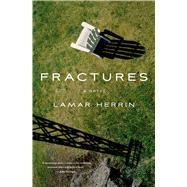 Fractures A Novel by Herrin, Lamar, 9781250032768