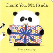 Thank You, Mr. Panda: A Board Book by Antony, Steve; Antony, Steve, 9781338312768