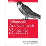 Advanced Analytics With Spark: Patterns for Learning from Data at Scale by Ryza, Sandy; Laserson, Uri; Owen, Sean; Wills, Josh, 9781491912768