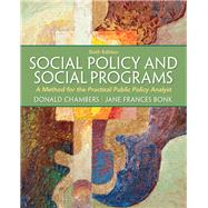 Social Policy and Social Programs A Method for the Practical Public Policy Analyst by Chambers, Donald E.; Bonk, Jane Frances, 9780205052769
