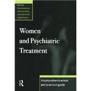 Women and Psychiatric Treatment: A Comprehensive Text and Practical Guide by Henderson; Claire, 9780415862769