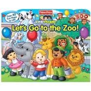 Fisher-Price Little People Let's Go to the Zoo! by Fisher-Price™; Weiss, Ellen, 9780794422769