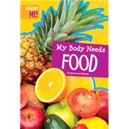 My Body Needs Food by Gleisner, Jenna Lee, 9781622432769