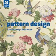 Pattern Design: A Period Design Sourcebook by Evans, Siƒn, 9781907892769