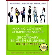 Making Content Comprehensible for Secondary English Learners The SIOP Model by Echevarria, Jana; Vogt, MaryEllen; Short, Deborah J., 9780133362770