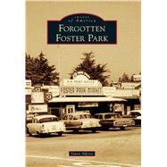 Forgotten Foster Park by Alferes, Gwen, 9781467132770