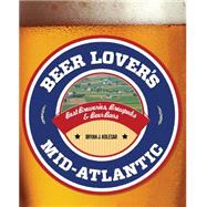 Beer Lover's Virginia: Best Breweries, Brewpubs & Beer Bars by Birch, Tanya, 9781493012770