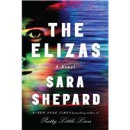 The Elizas A Novel by Shepard, Sara, 9781501162770