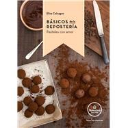 Básicos de la repostería / Basics of pastries by Calcagno, Elisa, 9788416012770
