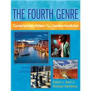 Fourth Genre,  The Contemporary Writers of/on Creative Nonfiction by Root, Robert L., Jr.; Steinberg, Michael J., 9780205172771