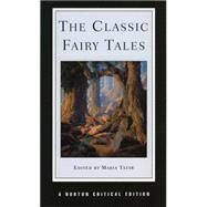 The Classic Fairy Tales (Norton Critical Editions) by TATAR,MARIA, 9780393972771