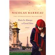 Paris Is Always a Good Idea A Novel by Barreau, Nicolas, 9781250072771